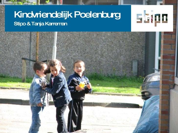 KindvriendelijkPoelenburg<br />Stipo & Tanja Karreman<br />