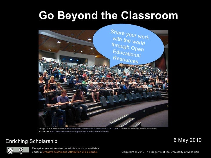 Go Beyond the Classroom Enriching Scholarship 6 May 2010 Image from Andrew Scott  http://www.flickr.com/photos/andrewscott...