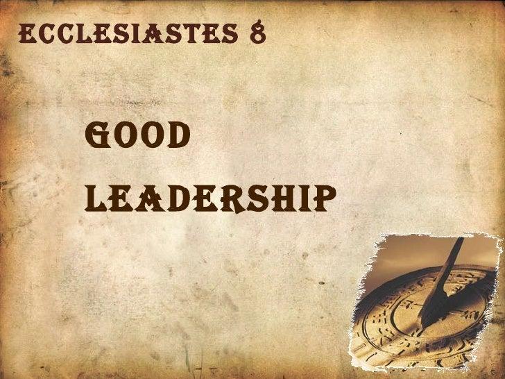 Ecclesiastes 8 Good  Leadership