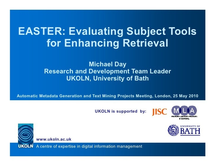 EASTER: Evaluating Subject Tools     for Enhancing Retrieval                          Michael Day             Research and...
