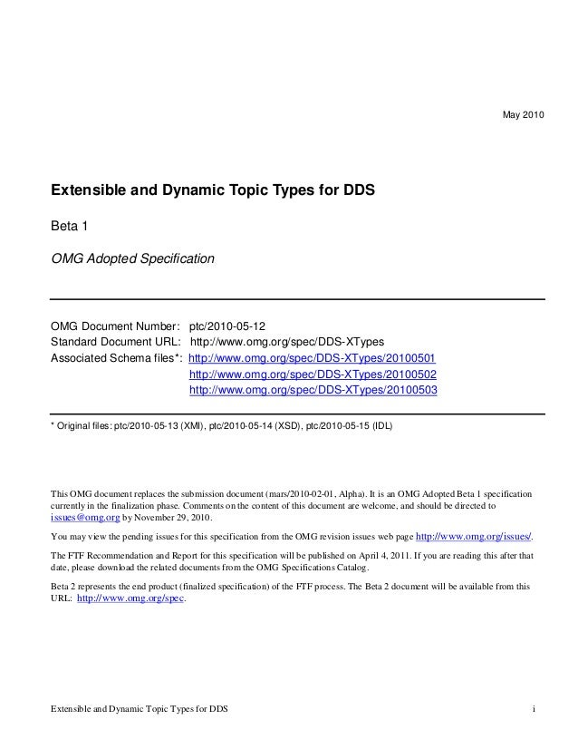 Extensible and Dynamic Topic Types for DDS i May 2010 Extensible and Dynamic Topic Types for DDS Beta 1 OMG Adopted Specif...