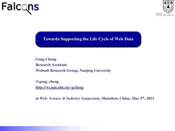 Towards Supporting the Life Cycle of Web Data<br />Gong Cheng<br />Research Assistant<br />Websoft Research Group, Nanjing...