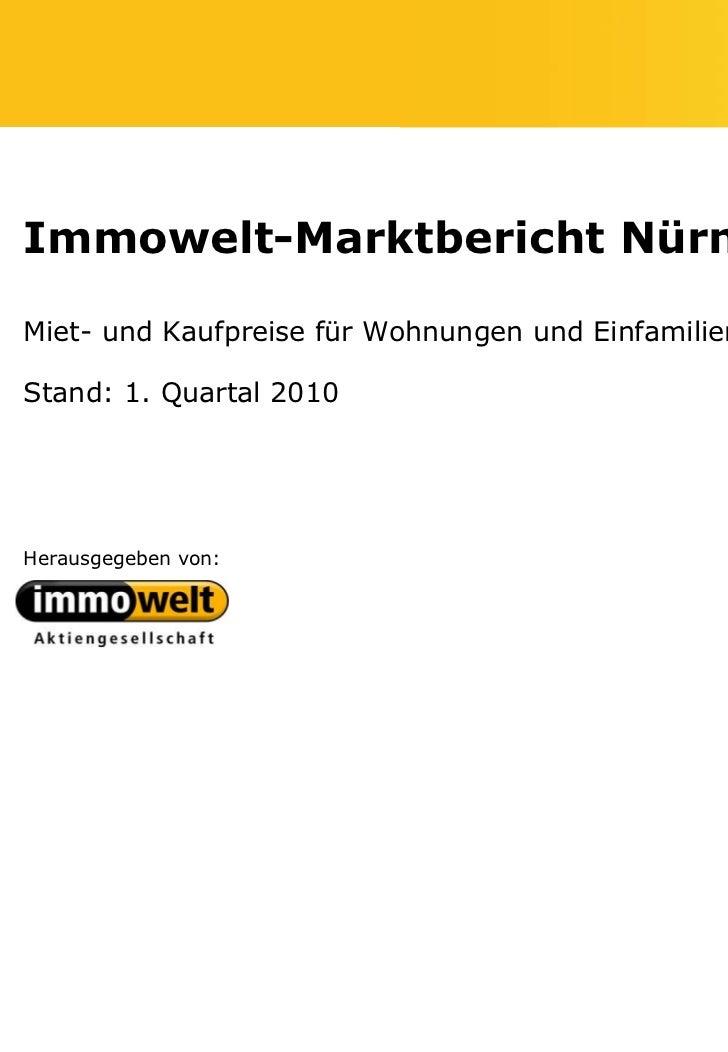 Immowelt-Marktbericht NürnbergMiet- und Kaufpreise für Wohnungen und EinfamilienhäuserStand: 1. Quartal 2010Herausgegeben ...
