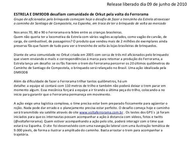 Release liberado dia 09 de junho de 2010 ESTRELA E DM9DDB desafiam comunidade de Orkut pela volta do Ferrorama Grupo de af...