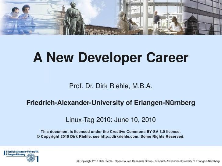 ANewDeveloperCareer                     Prof.Dr.DirkRiehle,M.B.A.  FriedrichAlexanderUniversityofErlangenNürnb...