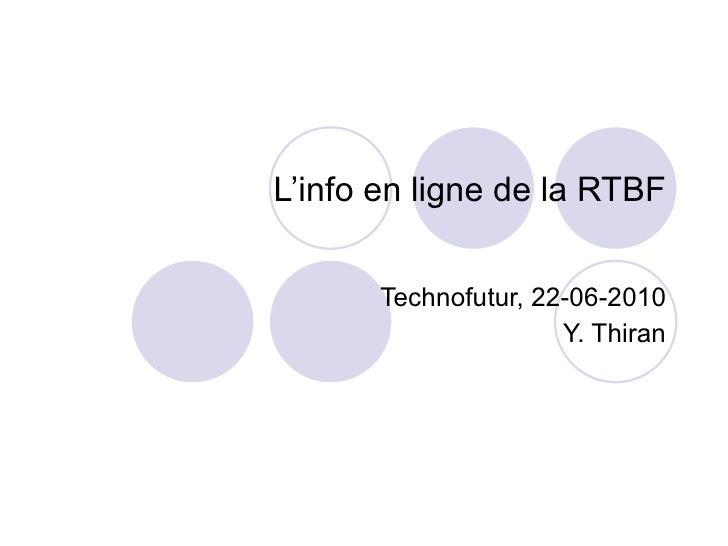 L'info en ligne de la RTBF Technofutur, 22-06-2010 Y. Thiran