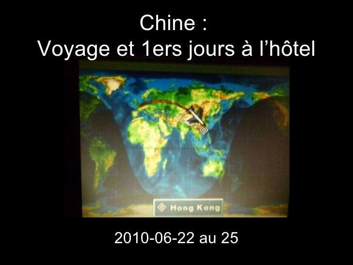 Chine :  Voyage et 1ers jours à l'hôtel 2010-06-22 au 25