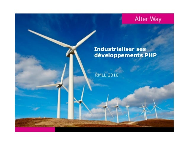 Industrialiser ses développements PHP RMLL 2010