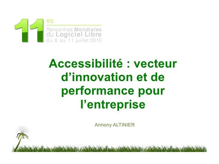 Accessibilité : vecteur   d'innovation et de   performance pour       l'entreprise         Armony ALTINIER