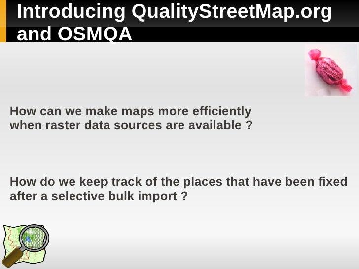 SOTM lightning talk - QualityStreetMap.org and OSMQA