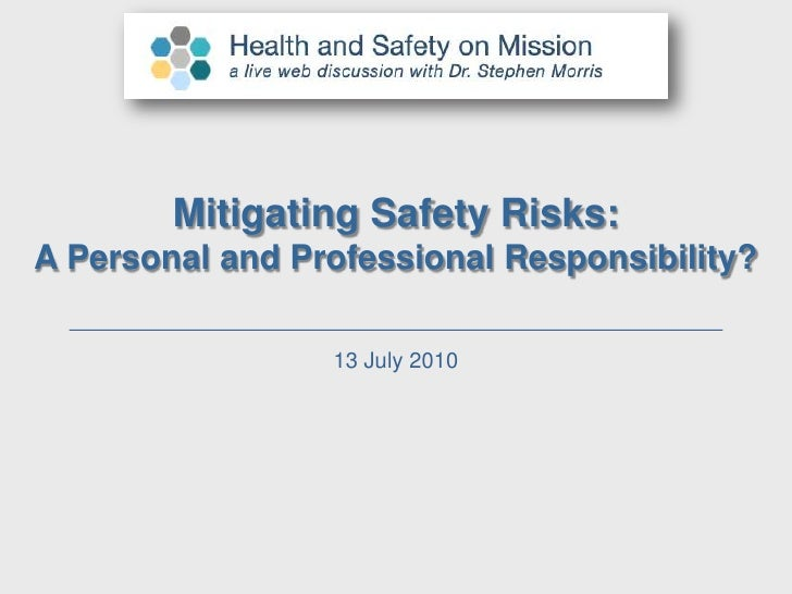 Health and Safety on Mission: Mitigating Safety Risks: A Personal and Professional Responsibility?
