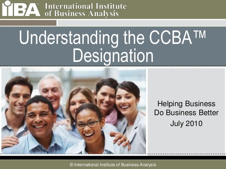 Introduction to the Certification of Competency in Business Analysis TM  (CCBA TM )