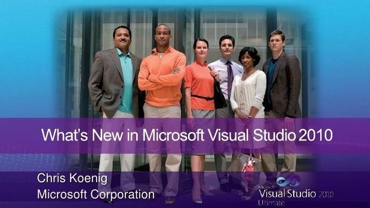 What's New in Microsoft Visual Studio2010<br />Chris Koenig<br />Microsoft Corporation <br />