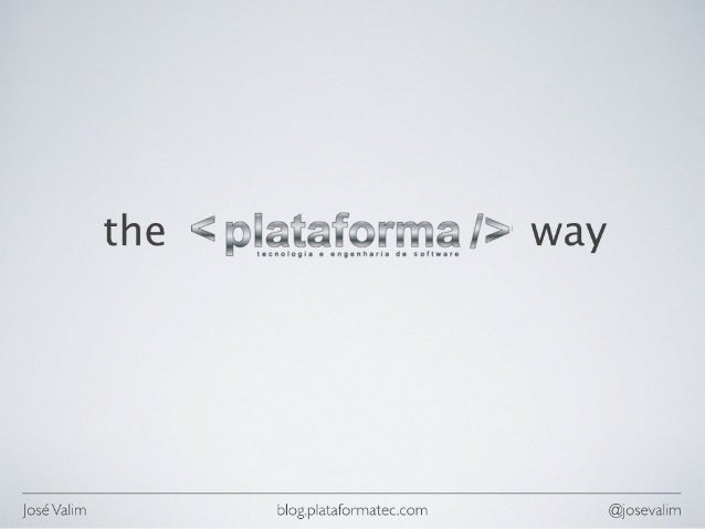 The Plafatorma Way - Oxente Rails - 05aug2010