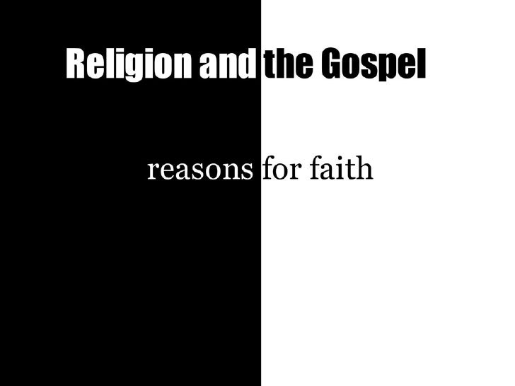 2010.08.22 reasons for faith 3 (religion and the gospel)