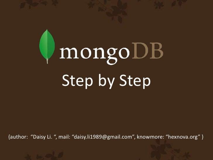 """Step by Step<br />{author:  """"Daisy Li."""", mail: """"daisy.li1989@gmail.com"""", knowmore: """"hexnova.org"""" } <br />"""