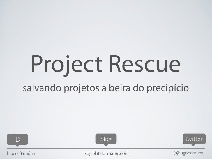 Project Rescue - Oxente Rails - 05aug2010