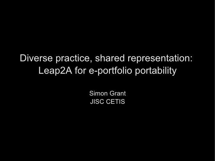 Diverse Practice, Shared Representation: Leap2A for e-Portfolio Portability?