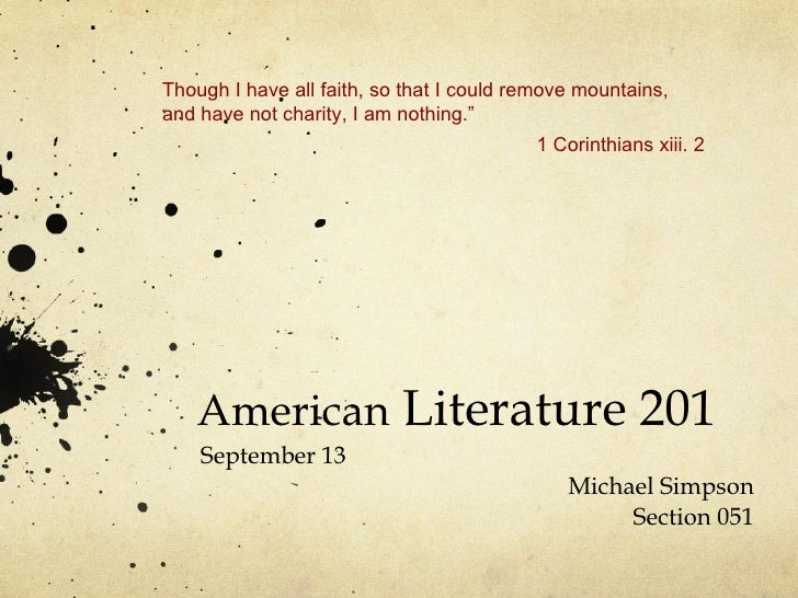 American  Literature 201 September 13 Michael Simpson Section 051 Though I have all faith, so that I could remove mountain...