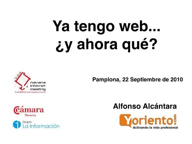 Ya tengo web, ahora qué? Emprendedores, empleo y redes sociales. Camara Comercio Navarra