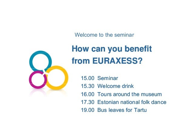 Welcome to the seminar How can we help you?4 How can you benefitHow can you benefityy from EURAXESS?from EURAXESS? 15.00 S...
