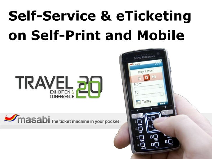 Self-Service & eTicketing<br />on Self-Print and Mobile<br />