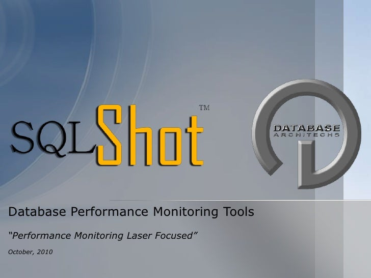 2010/10 - Database Architechs - Perf. & Tuning Tools