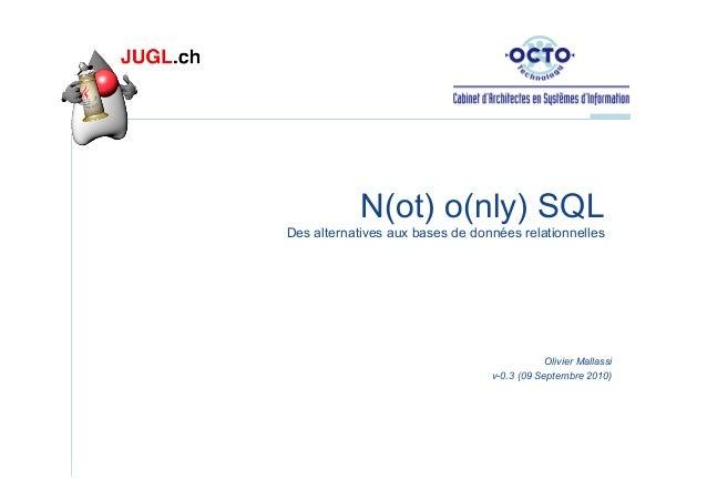 N(ot) o(nly) SQL Des alternatives aux bases de données relationnelles  Olivier Mallassi v-0.3 (09 Septembre 2010)