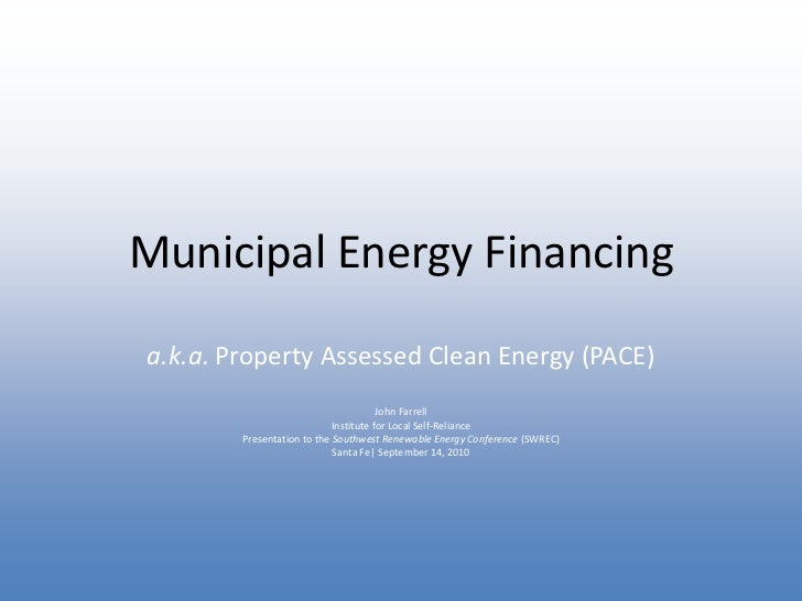 Municipal Energy Financing (PACE)
