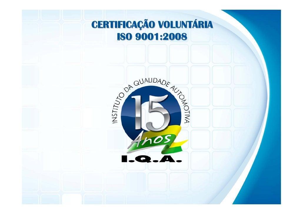 CERTIFICAÇÃO VOLUNTÁRIA      ISO 9001:2008