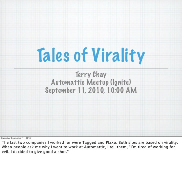 Tales of Virality                                          Terry Chay                                   Automattic Meetup ...