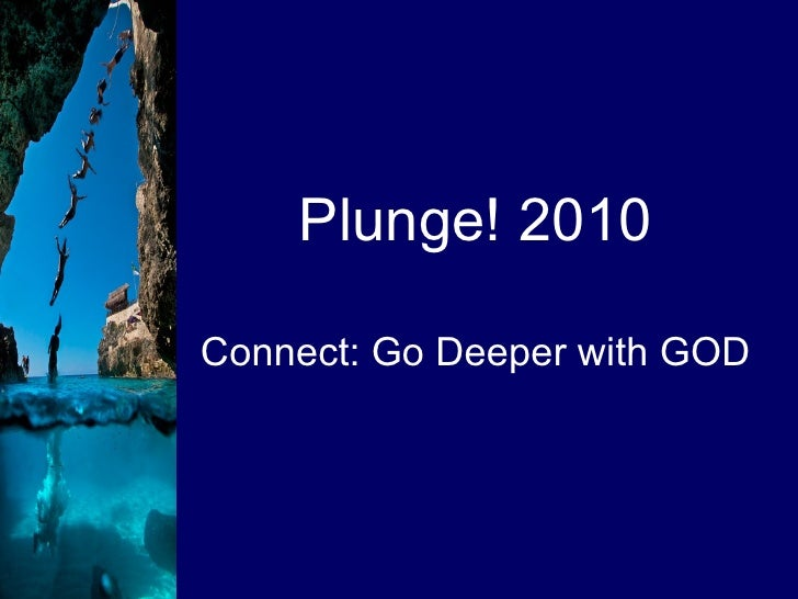 Plunge! 2010 Connect: Go Deeper with GOD