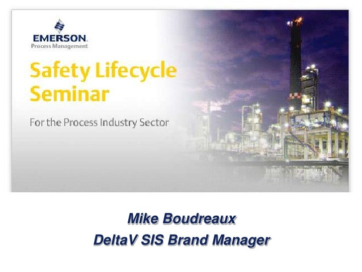 Safety Lifecycle Management - Emerson Exchange 2010 - Meet the Experts
