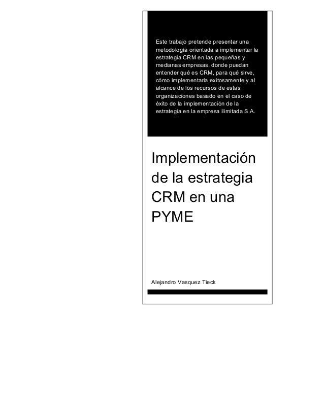 Este trabajo pretende presentar una metodología orientada a implementar la estrategia CRM en las pequeñas y medianas empre...