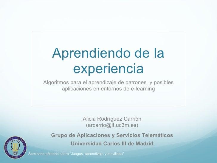 2010-10-15 (upm) eMadrid arcarrio uc3m algoritmos aprendizaje patrones