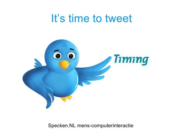 It's time to tweet Specken.NL mens-computerinteractie