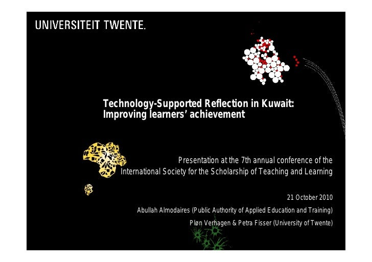 Technology-Supported Reflection in Kuwait: Improving learners' achievement                         Presentation at the 7th...