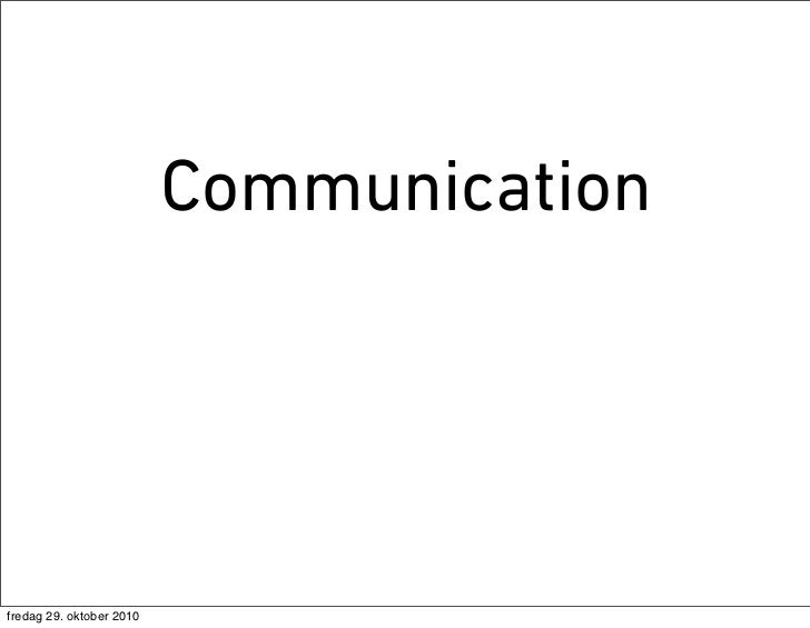 Communicationfredag 29. oktober 2010