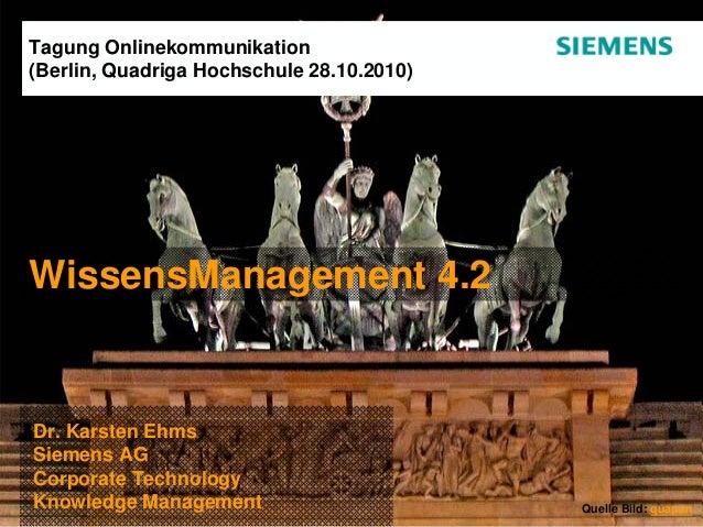 Copyright © Siemens AG 2010. Alle Rechte vorbehalten. Corporate TechnologyCorporate Technology Dr. Karsten Ehms Siemens AG...