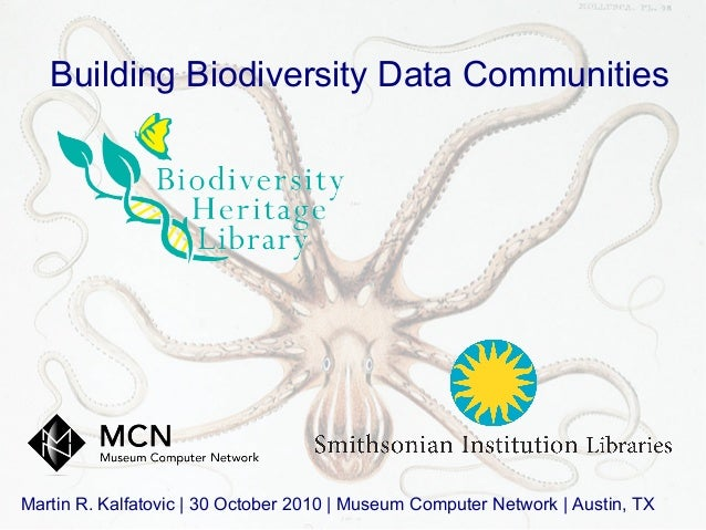 Building Biodiversity Data Communities Martin R. Kalfatovic | 30 October 2010 | Museum Computer Network | Austin, TX