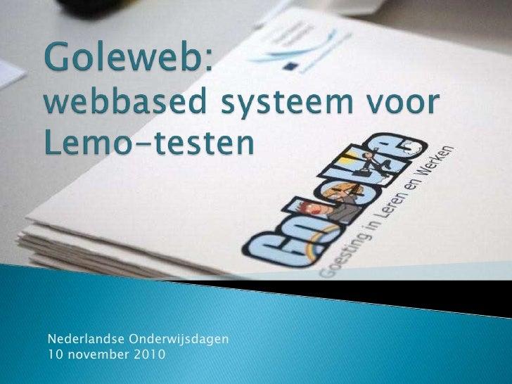 OWD2010 - 5 - Goleweb: webbased systeem voor leerstijl- en motivatietesten met onmiddelijke feedback - Herman van de Mosselaer