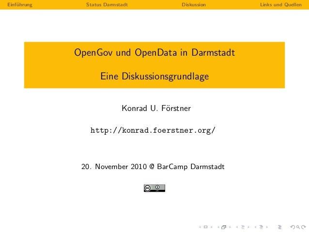 Einf¨uhrung Status Darmstadt Diskussion Links und Quellen OpenGov und OpenData in Darmstadt Eine Diskussionsgrundlage Konr...