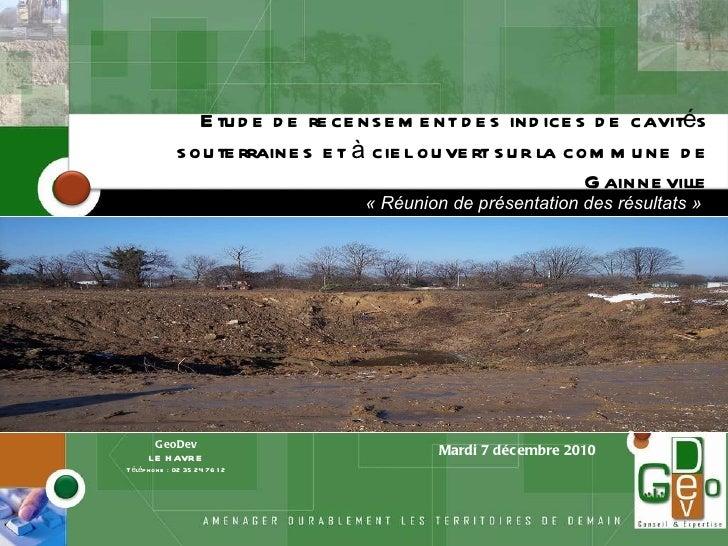 Etude de recensement des indices de cavités souterraines et à ciel ouvert sur la commune de Gainneville Pl GeoDev LE HAVRE...
