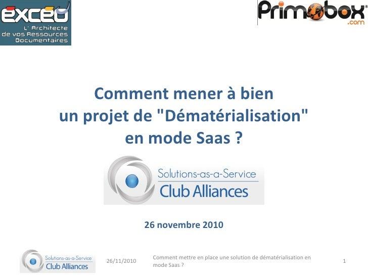 2010.11.26   demat - comment mener à bien un projet de dématérialisation en mode saas - exceo - primobox -  forum saa s et...