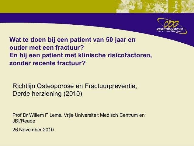 Wat te doen bij een patient van 50 jaar en ouder met een fractuur? En bij een patient met klinische risicofactoren, zonder...