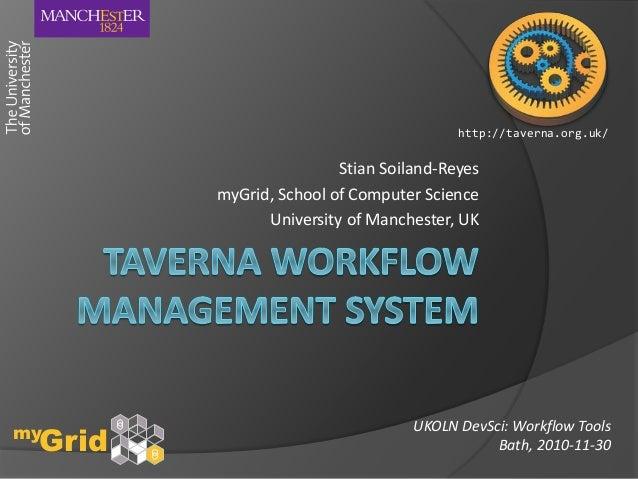 Stian Soiland-Reyes myGrid, School of Computer Science University of Manchester, UK UKOLN DevSci: Workflow Tools Bath, 201...