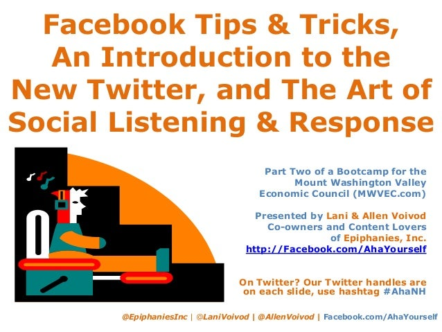 Facebook Tips & Tricks, An Introduction to the New Twitter, and The Art of Social Listening & Response @EpiphaniesInc | @L...