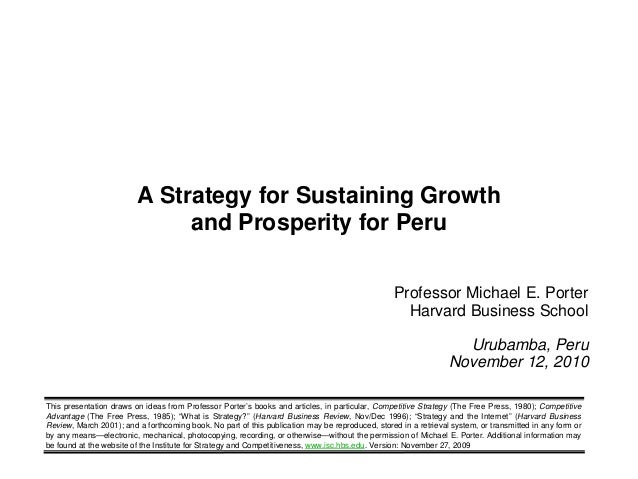1 Copyright 2010 © Professor Michael E. Porter Professor Michael E. Porter Harvard Business School Urubamba, Peru November...