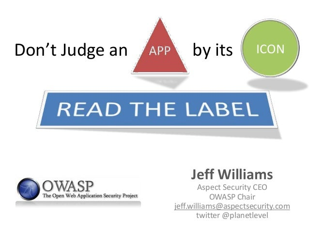 Don't Judge an       by its            ICON                     Jeff Williams                         Aspect Security CEO ...