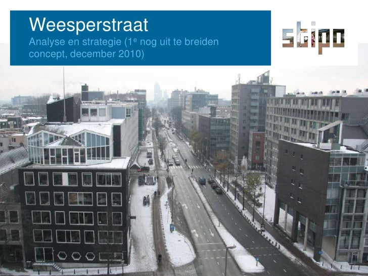 Weesperstraat<br />Analyse en strategie (1e nog uit te breiden concept, december 2010)<br />